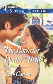 The Bachelor Doctor's Bride ebook by Caro Carson