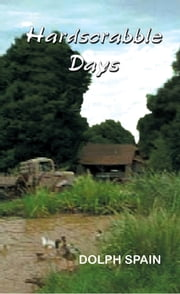 Hardscrabble Days ebook by Dolph Spain