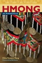 Hmong in Minnesota ebook by Chia Youyee Vang, Bill Holm