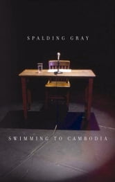 Swimming to Cambodia ebook by Spalding Gray,James Leverett