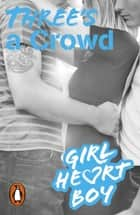 Girl Heart Boy: Three's a Crowd (Book 3) ebook by Ali Cronin