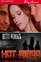 Hot Wired ebook by Betty Womack