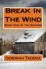 Break In The Wind - Book One of the Sievers ebook by Deborah Tadema