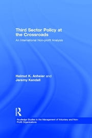 Third Sector Policy at the Crossroads - An International Non-profit Analysis ebook by Helmut K. Anheier,Jeremy Kendall