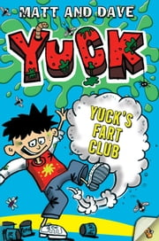 Yuck's Fart Club ebook by Matt and Dave,Nigel Baines