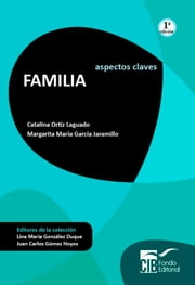 Familia - Aspectos claves ebook by Catalina Ortiz Laguado,Margarita María García Jaramillo