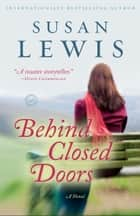 Behind Closed Doors - A Novel ebook by Susan Lewis