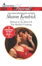 Defiant in the Desert ebook by Sharon Kendrick