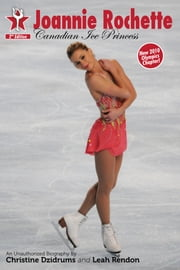 Joannie Rochette: Canadian Ice Queen - SkateStars Volune 1 ebook by Christine Dzidrums,Leah Rendon