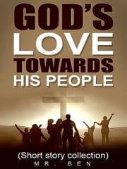 God's Love Towards His People ebook by Mr. Ben