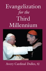 Evangelization for the Third Millennium ebook by Avery Cardinal Dulles,SJ