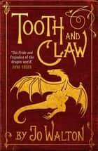 Tooth and Claw ebook by Jo Walton