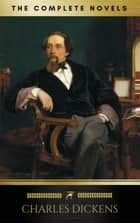 Charles Dickens: The Complete Novels (Golden Deer Classics) ebook by Charles Dickens, Golden Deer Classics
