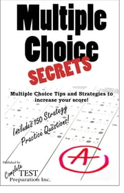 Multiple Choice Secrets! - Winning Multiple Choice Strategies for Any Test! ebook by Brian Stocker