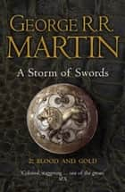A Storm of Swords: Part 2 Blood and Gold (A Song of Ice and Fire, Book 3) ebook by