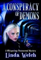 A Conspiracy of Demons ebook by Linda Welch