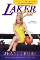 Laker Girl ebook by Jeanie Buss,Steve Springer,Phil Jackson