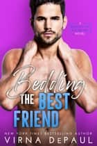 Bedding The Best Friend - (Bedding the Bachelors, Book 4) ebook by