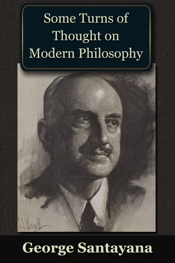 Some Turns of Thought on Modern Philosophy ekitaplar by George Santayana