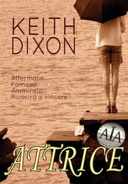 Attrice ebook by Keith Dixon