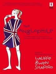 The Anglophile ebook by Laurie Gwen Shapiro