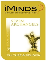 Seven Archangels: Culture & Religion ebook by iMinds