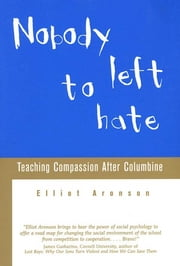 Nobody Left to Hate ebook by Elliot Aronson