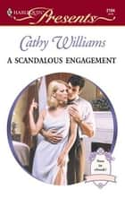 A Scandalous Engagement ebook by Cathy Williams