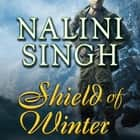 Shield of Winter audiobook by Nalini Singh, Angela Dawe