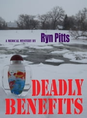 Deadly Benefits ebook by Ryn Pitts