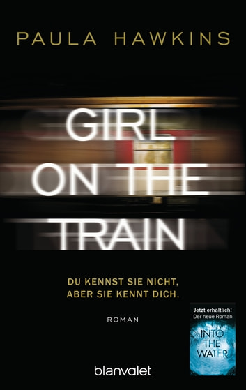 Girl on the Train - Du kennst sie nicht, aber sie kennt dich. - Roman ebook by Paula Hawkins