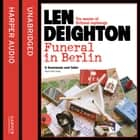 Funeral in Berlin Áudiolivro by Len Deighton, James Lailey