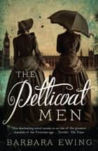 The Petticoat Men ebook by Barbara Ewing