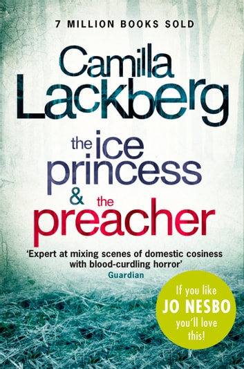 Camilla Lackberg Crime Thrillers 1 and 2: The Ice Princess, The Preacher ebook by Camilla Lackberg