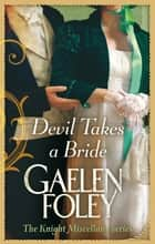 Devil Takes A Bride - Number 5 in series ebook by Gaelen Foley