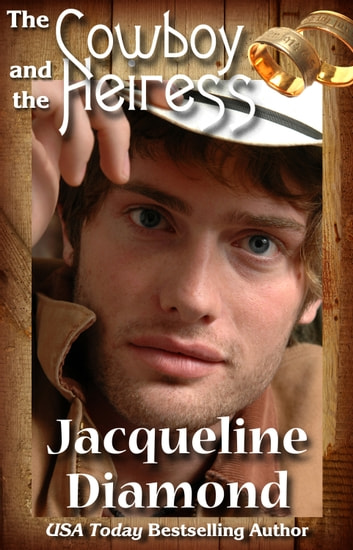 The Cowboy and the Heiress: A Charming Romantic Comedy ebook by Jacqueline Diamond