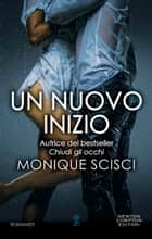 Un nuovo inizio eBook by Monique Scisci