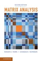 Matrix Analysis ebook by Roger A. Horn, Charles R. Johnson