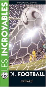 Les Incroyables du football ebook by Sylvie Lauduique-Hamez
