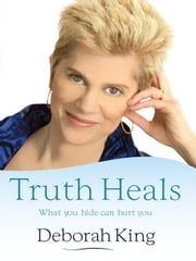Truth Heals ebook by Deborah King