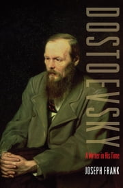 Dostoevsky - A Writer in His Time ebook by Joseph Frank