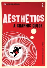 Introducing Aesthetics - A Graphic Guide ebook by Christopher Kul-Want,Piero