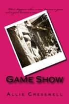 Game Show ebook by Allie Cresswell