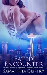 Fated Encounter ebook by Samantha Gentry