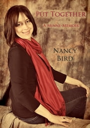 Put Together: A Minne Memoir ebook by Nancy Bird