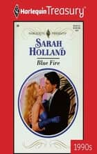 Blue Fire ebook by Sarah Holland