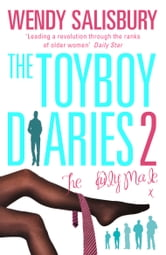 The Toyboy Diaries 2 - The Daily Male ebook by Wendy Salisbury