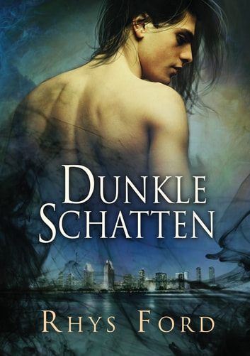 Dunkle Schatten ebook by Rhys Ford