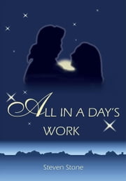 All In A Day's Work ebook by Steven Stone