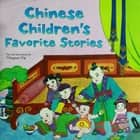 Chinese Children's Favorite Stories ebook by Mingmei Yip